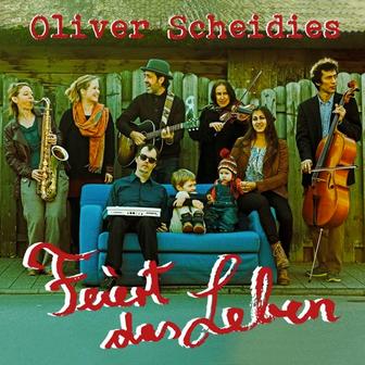 Cover der CD Oliver Scheidies Feiert das leben mit der Kapelle für alle Fälle